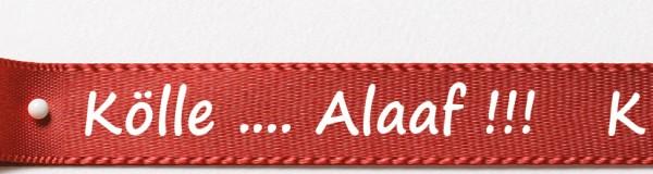 Karnevals-Satinband Kölle Alaaf: 15mm breit / 25m-Rolle: rot mit weißer Schrift
