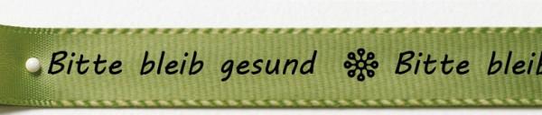 """Satinband """"Bitte bleib gesund"""", schilfgrün: 15mm breit / 25m-Rolle"""