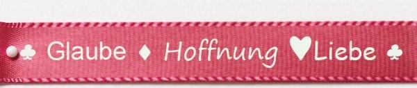 """Spruchband: """"Glaube, Liebe, Hoffnung"""" pink: 15mm breit / 25m-Rolle"""