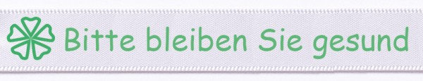 """Satinband """"Bitte bleiben Sie gesund"""", weiss: 15mm breit / 25m-Rolle"""